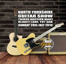 North Yorkshire Guitar Show 28th July